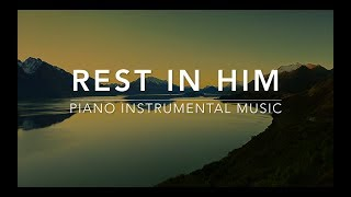 Rest in HIM - 1 Hour Piano Music | Prayer Music | Meditation Music | Healing Music | Worship Music