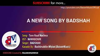 Nawabzade Tere Naal Nachna KARAOKE With Lyrics BADSHAH BasserMusic.mp3