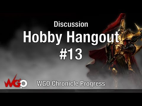 Hobby Hangout #13 WGO Chronicle starts!.... Slowly