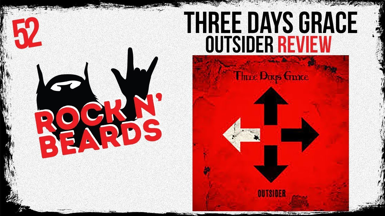 Three Days Grace - Outsider Review