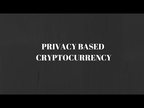 Privacy based cryptocurrency/ Why do they Matter?