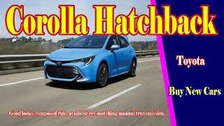 2019 toyota corolla hatchback test drive | 2019 toyota corolla hatchback tech review (2 of 2)