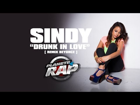 "Sindy ""Drunk In Love"" & Freestyle de la Team BS #PlanèteRap"