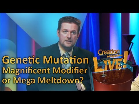 Genetic Mutation - Magnificent Modifier or Mega Meltdown? -- Creation Magazine LIVE! (2-03)