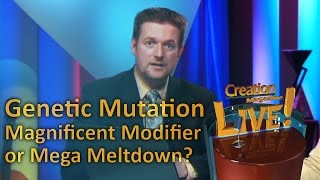 Genetic Mutation - Magnificent Modifier or Mega Meltdown? -- Creation Magazine LIVE! (2-03) by CMIcreationstation