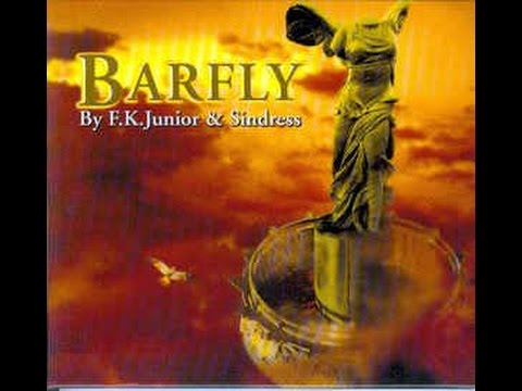 Barfly - By F.K Junior & Sindress (full Album)