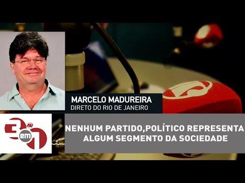 Madureira: Hoje, Nenhum Partido Ou Político Representa Algum Segmento Da Sociedade