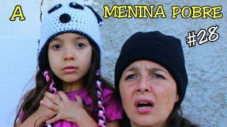 A MENINA POBRE E O MENINO RICO #28 - A MENINA ABANDONADA- ANNY E EU