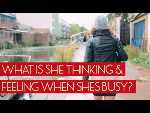 What Is She Thinking And Feeling When She Says Shes Busy?