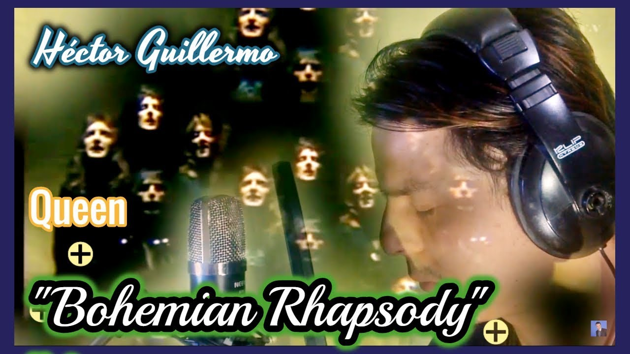 Bohemian Rhapsody (Queen) - Cover - Héctor Guillermo