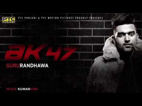 Guru Randhawa AK 47 Song