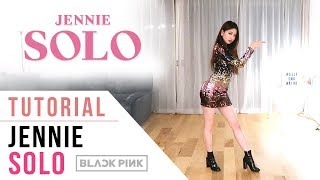 JENNIE - 'SOLO' Dance Tutorial (Explanation & Mirrored) | Ellen and Brian