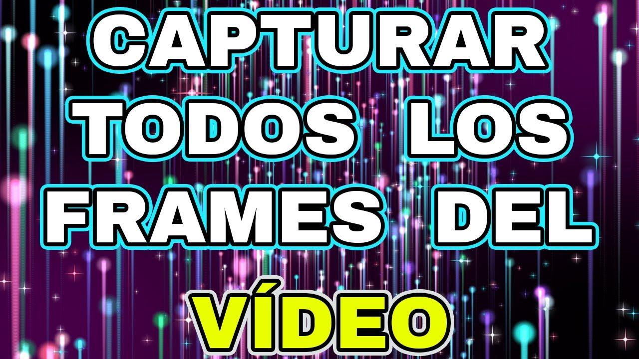 Cómo extraer todos los frames/fotogramas de un video con VLC. Trucos ...