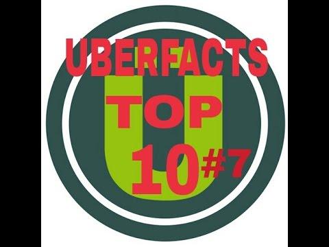 Uberfacts Top 10 #7
