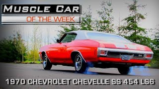 1970 Chevelle SS LS-6 454 4-Speed Muscle Car Of The Week Video Episode #219