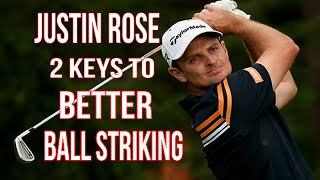 Justin Rose: 2 Key Moves To Better Ball Striking