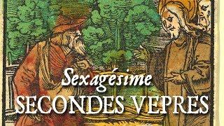 Secondes vêpres du dimanche de la Sexagésime - VOBIS DATVM EST