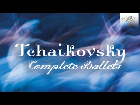 Tchaikovsky: Complete Ballets (Full Album)