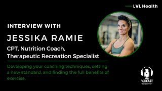Jessika Ramie: Developing your coaching technique, find the full benefits of exercise, and more!