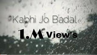 Kabhi Jo badal(Slowed+Reverb)|Arijit singh lofi indian music