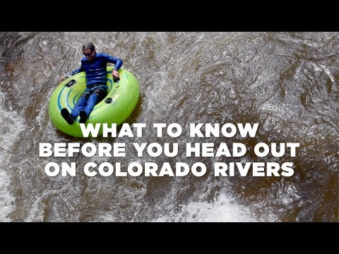 What to know before you head out on Colorado rivers
