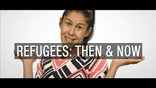 Refugees: Then & Now - The Feed