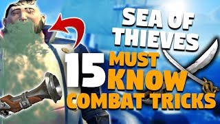 Sea of Thieves - 15 COMBAT TRICKS & TIPS! Mastering Combat!
