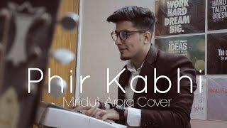 Phir Kabhi Cover - Mridul Arora