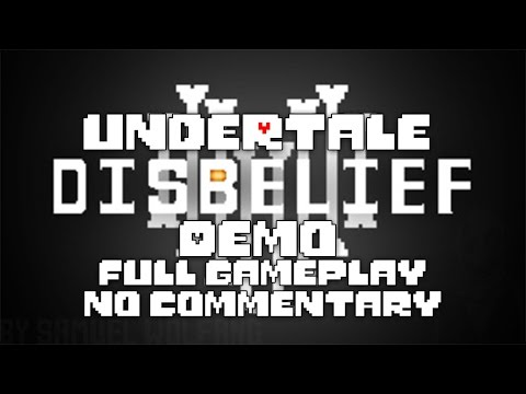 Undertale: Disbelief (Demo) - Full Gameplay - No Commentary