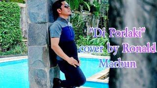 DI PORLAKI Cover RONALD MARBUN Music MARBUN ENTERTAINMENT