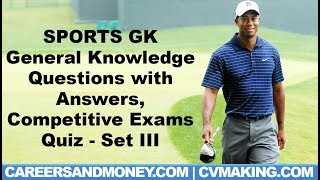 General Sports Quiz, General Knowledge GK Questions with Answers, Competitive Exams Quiz, Set III