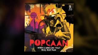 POPCAAN - WHEN U WINE LIKE THAT (JAM2 PRODUCTIONS)----EXPLICIT