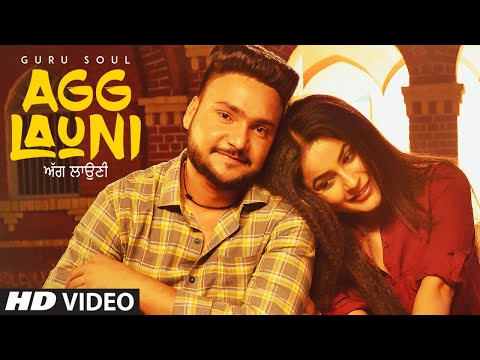Agg Launi: Guru Soul (Full Video Song) | Sachin Ahuja | New Punjabi Songs 2018