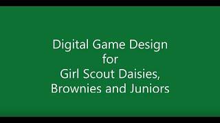Digital Game Design Dbj Girl Scouts