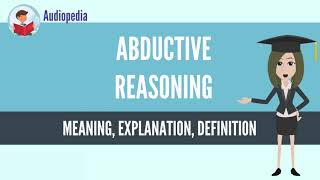 What Is ABDUCTIVE REASONING? ABDUCTIVE REASONING Definition & Meaning
