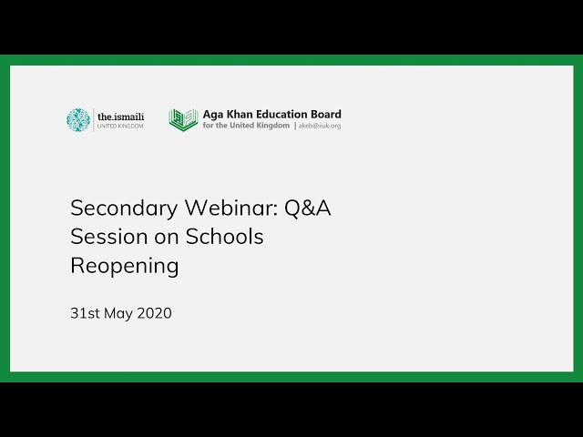 Secondary Webinar: Q&A Session on Schools Reopening 31 May 2020 - AKEB