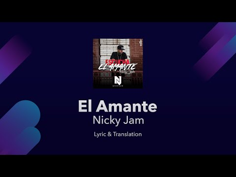 Nicky Jam  El Amante  Lyrics English and Spanish  The Lover  Translation & Meaning