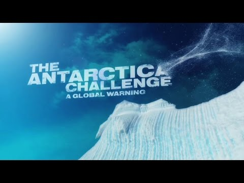 The Antarctica Challenge: A Global Warning (FULL MOVIE)