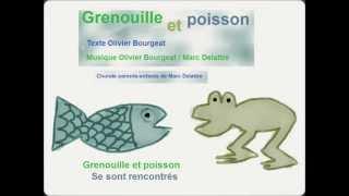 Chorale parents-enfants, Marc Delattre, Grenouille et poisson