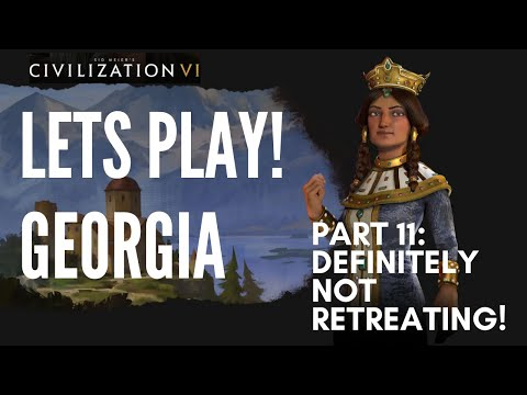 Definitely NOT Retreating!   Let's Play Civilization 6 - Deity Georgia - Part 11