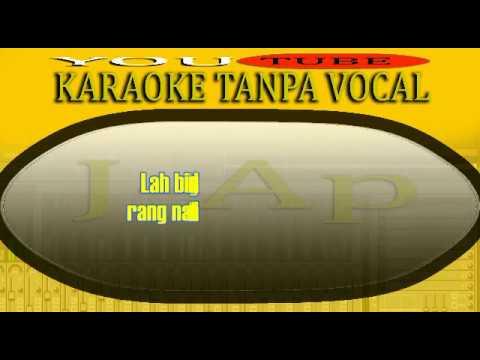 Nan Tido Manahan Hati_Lagu Minang//karaoke Version _J Ap