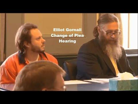 Elliot Gornall Change of Plea Hearing 10/29/15