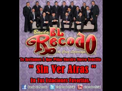 Sin Ver Atras - Banda El Recodo De Cruz Lizarraga.