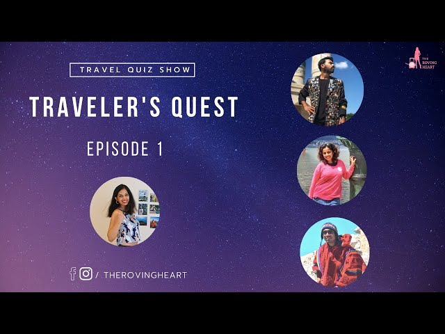 Traveler's Quest - Episode 1 - Online Travel Quiz Show by The Roving Heart