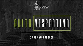 Culto Vespertino | Igreja Presbiteriana do Rio | 28.03.2021