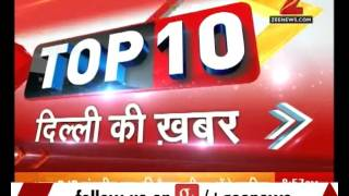 Top 10 -  Delhi News | Morning Superfast