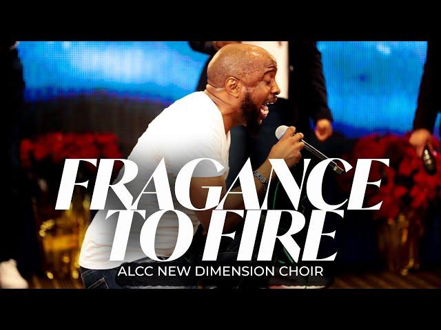 Fragrance to Fire // ALCC New Dimension Choir