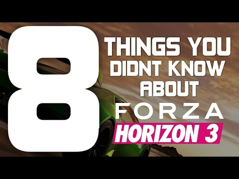 Forza Horizon 3 - 8 THINGS YOU DIDN'T KNOW!!