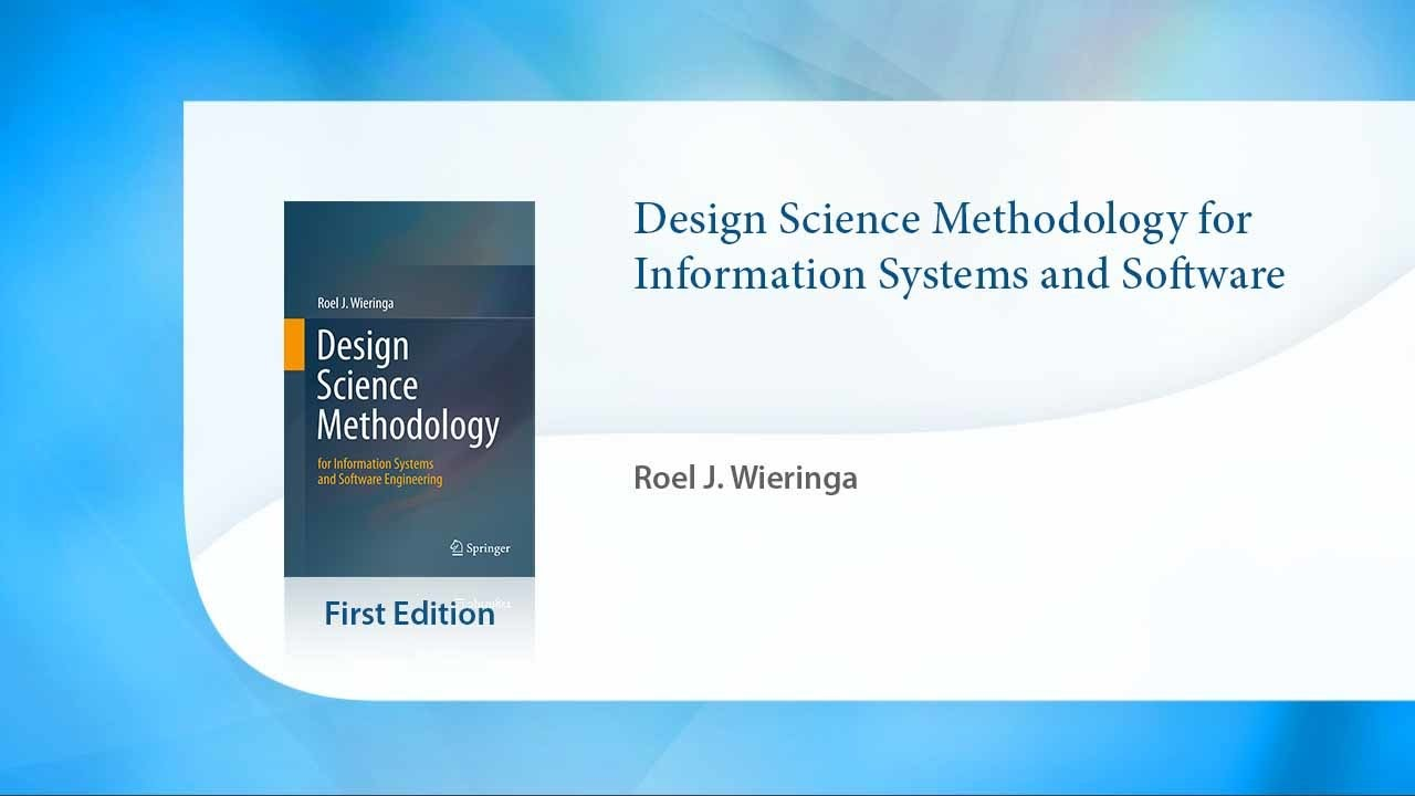 Design Science Methodology For Information Systems And Software Engineering Youtube