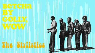 The Stylistics - Betcha By Golly, Wow (Official Lyric Video)